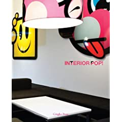 Interior Pop: A Celebration of the Smartest, Trendiest, Quirkiest, Wildest Graphic Interiors