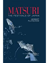 Matsuri: The Festivals of Japan: With a Selection from P.G. O'Neill's Photographic Archive of Matsuri