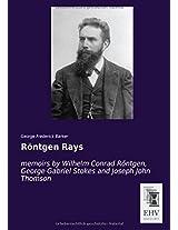 Roentgen Rays: memoirs by Wilhelm Conrad Röntgen, George Gabriel Stokes and Joseph John Thomson