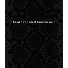 THE GREAT VACATION VOL.1 ~SUPER BEST OF GLAY~(通常盤)
