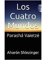 Los Cuatro Mundos (La Parashá en profundidad) (Spanish Edition)