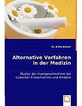 Alternative Verfahren in der Medizin: Muster der Inanspruchnahme bei Lübecker Erwachsenen und Kindern