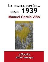 La novela española desde 1939: historia de una impostura (Spanish Edition)