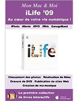 iLife '09 : Au coeur de votre vie numérique (Mon Mac & Moi t. 38) (French Edition)