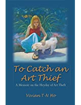 To Catch an Art Thief: A Memoir on the Heyday of Art Theft