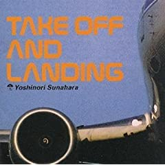 砂原 良徳『TAKE OFF AND LANDING』