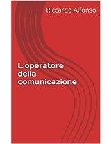 L'operatore della comunicazione (giornali e giornalismo Vol. 1) (Italian Edition)