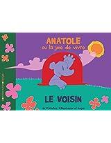Le Voisin (Anatole ou la Joie de Vivre t. 2) (French Edition)
