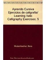 Aprendo Cursiva Ejercicios de caligrafia/ Learning Italic Calligraphy Exercises: 5