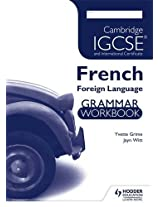 Cambridge IGCSE and International Certificate French Foreign Language Grammar Workbook (Cambridge Igcse & International Certificate)