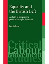 Equality and the British Left (Critical Labour Movement Studies)