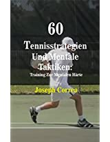 60 Tennisstrategien Und Mentale Taktiken: Training Zur Mentalen Härte (German Edition)