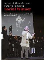 Social winner: Come la rete ha giocato un ruolo decisivo nelle elezioni 2013
