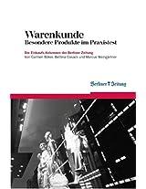 Warenkunde: Besondere Produkte im Praxistest. Die Einkaufskolumnen der Berliner Zeitung (Berliner Zeitung E-Books)