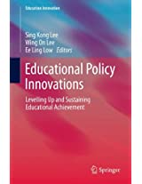 Educational Policy Innovations: Levelling Up and Sustaining Educational Achievement (Education Innovation Series)