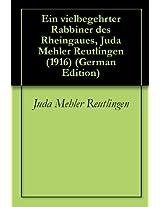 Ein vielbegehrter Rabbiner des Rheingaues, Juda Mehler Reutlingen (1916) (German Edition)