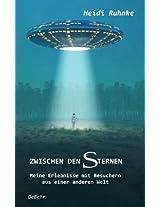Zwischen den Sternen - Meine Erlebnisse mit Besuchern aus einer anderen Welt - Ufos über Deutschland (German Edition)