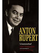 Anton Rupert: 'n lewensverhaal