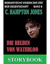 Die Helden von Waterloo: Romantische Helden zur Zeit der Regentschaft, Band 8 (German Edition)