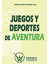 Juegos y deportes de aventura (Spanish Edition)