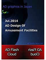 AD Flash Cloud  AD Design of  Jul 2014: AD Design of Amusement Facilities