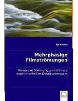 Mehrphasige Filmströmungen: komplexe Strömungsverhältnisse experimentell im Detail untersucht