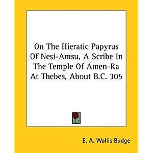 【クリックでお店のこの商品のページへ】On the Hieratic Papyrus of Nesi-amsu, a Scribe in the Temple of Amen-ra at Thebes, About B.c. 305 [ペーパーバック]