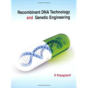Recombinant Dna Technology and Genetic Engineering
