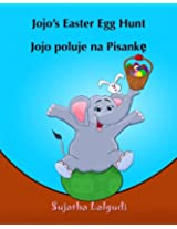 Polish children's book : Jojo's Easter Egg Hunt. Jojo poluje na Pisanke: (Bilingual Edition) English Polish Picture Book for children. Polish kids ... 11 (Bilingual Polish books for children)