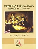 Psicologia y hospitalizacion / Psychology and hospitalization: Atencion En Urgencias / Emergency Care