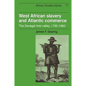 【クリックで詳細表示】West African Slavery and Atlantic Commerce: The Senegal River Valley, 1700-1860 (African Studies) [ペーパーバック]