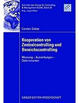 Kooperation von Zentralcontrolling und Bereichscontrolling: Messung - Auswirkungen - Determinanten (Schriften des Center for Controlling & Management (CCM))