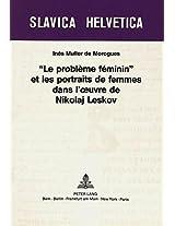 -Le Probleme Feminin- Et Les Portraits de Femmes Dans L'Oeuvre de Nikolaj Leskov (Slavica Helvetica)