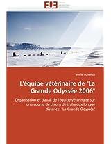 L''Equipe Veterinaire de La Grande Odyssee 2006