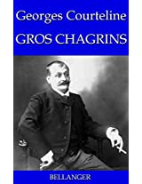 GROS CHAGRINS (French Edition)