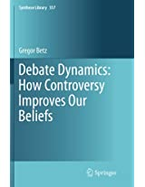 Debate Dynamics: How Controversy Improves Our Beliefs (Synthese Library)