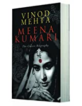 Meena Kumari the Classic Biography