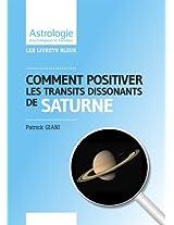 Positiver les transits dissonants de Saturne (Les livrets bleus de JUPITAIR) (French Edition)
