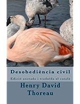 Desobediencia Civil: Edicio Anotada I Traduida Al Catala