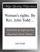 Woman's rights. By Rev. John Todd ...