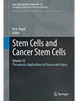 Stem Cells and Cancer Stem Cells, Volume 12: Therapeutic Applications in Disease and Injury