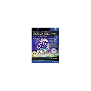 Conceptual Problems in Organic Chemistry for the IIT JEE and Other Engineering Entrance Examinations Second Edition (Old Edition)