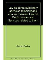 Ley de obras publicas y servicios relacionados con las mismas/ Law on Public Works and Services related to them