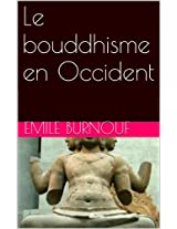 Le bouddhisme en Occident (French Edition)