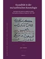 Kausalitat in Der Mu'tazilitischen Kosmologie: Das Kitab al-Mu'atthirat Wa-miftah Al-muskilat Des Zayditen al-Hasan ar-Rassas (st. 584/1188) (Islamic Philosophy, Theology and Science)