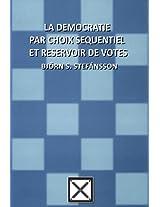 La démocratie par choix séquentiel et réservoir de votes
