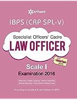 IBPS (CRP SPL-V) Specialist Officer LAW OFFICER 2016 Study Guide