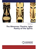 The Mmonwu Theatre: Igbo Poetry of the Spirits