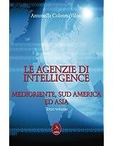 Le Agenzie Di Intelligence - Terzo Volume - Medioriente, Sud America Ed Asia: Volume 3 (Le agenzia di intelligence)
