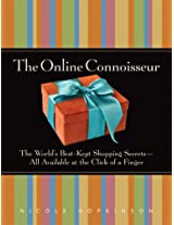 The Online Connoisseur: The World's Best-kept Shopping Secrets - All Available at the Click of a Finger
